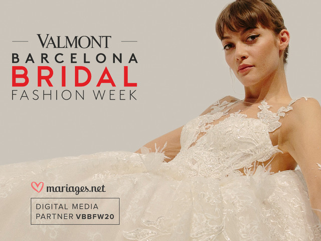 Valmont Barcelona Bridal Fashion Week 2020 : la mode nuptiale en version digitale !