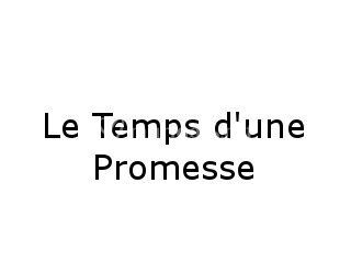 Le Temps d'une Promesse
