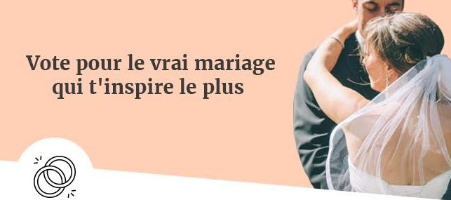 Vote pour le vrai mariage qui t'inspire le plus ! 1