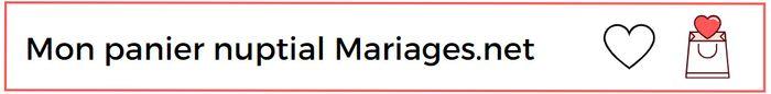 Dans mon panier nuptial, j'ajoute ... 🛒 1