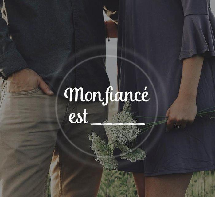 Mon fiancé est___ 1