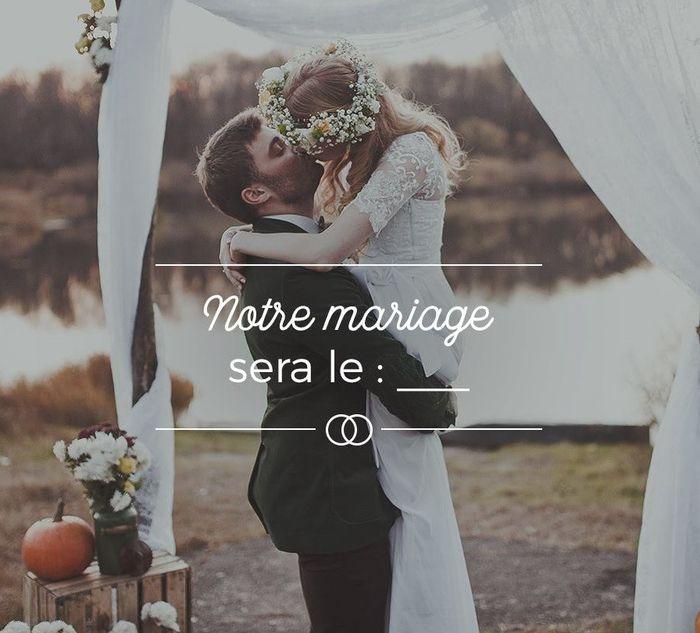 Notre mariage sera le___ 1